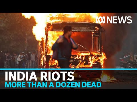 India Riots Leave More Than A Dozen Dead Over Citizenship Law | ABC News