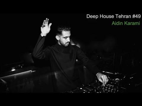 Deep House Tehran #49 - Aidin Karami