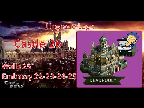 CLASH OF KINGS Upgrade Log Till Castle 26, Wall 25 & Embassy 22-25 In 1 Video | 1080p