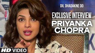 Exclusive: Priyanka Chopra Interview | Dil Dhadakne Do