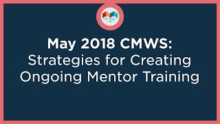 Strategies for Creating Ongoing Mentor Training