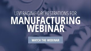 Leveraging JD Edwards Orchestrations For Manufacturing