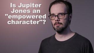 minisode is jupiter jones an empowered character?