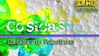 COSICAS 2x02 Cortadora de poliestireno