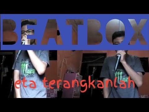 ETA TERANGKANLAH - VERSI BEATBOX