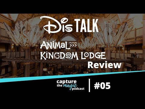Animal Kingdom Lodge Review | Capture The Magic Podcast - Ep 05