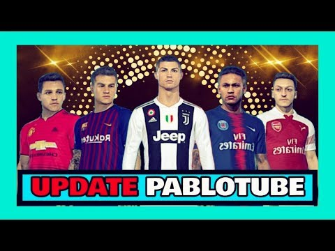 PATCH PABLOTUBE V5 UPDATE DE ELENCOS PES 2018 DOWNLOAD