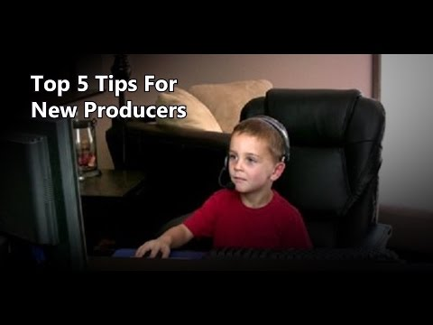 Top 5 Tips New Producers Should Know