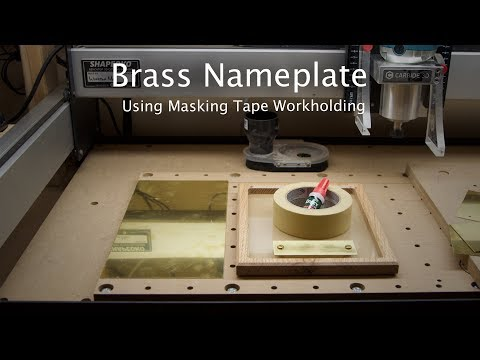 Making Brass Nameplates w/ Masking Tape Workholding - CNC Project #111
