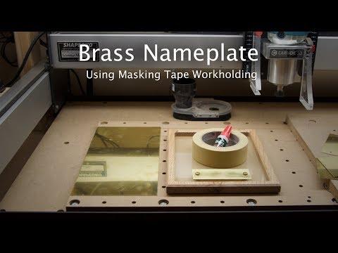 Making Brass Nameplates w/ Masking Tape Workholding - CNC Project #111