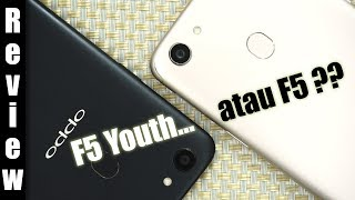 Review : OPPO F5 Youth Indonesia : Mending OPPO F5 atau F5 Youth ?