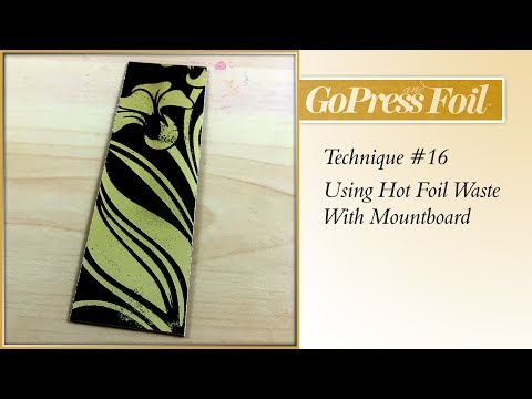 GoPress And Foil Technique Using Hot Foil Waste With Mountboard