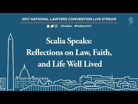 Special Session: Scalia Speaks: Reflections on Law, Faith, and Life Well Lived [Live Stream]