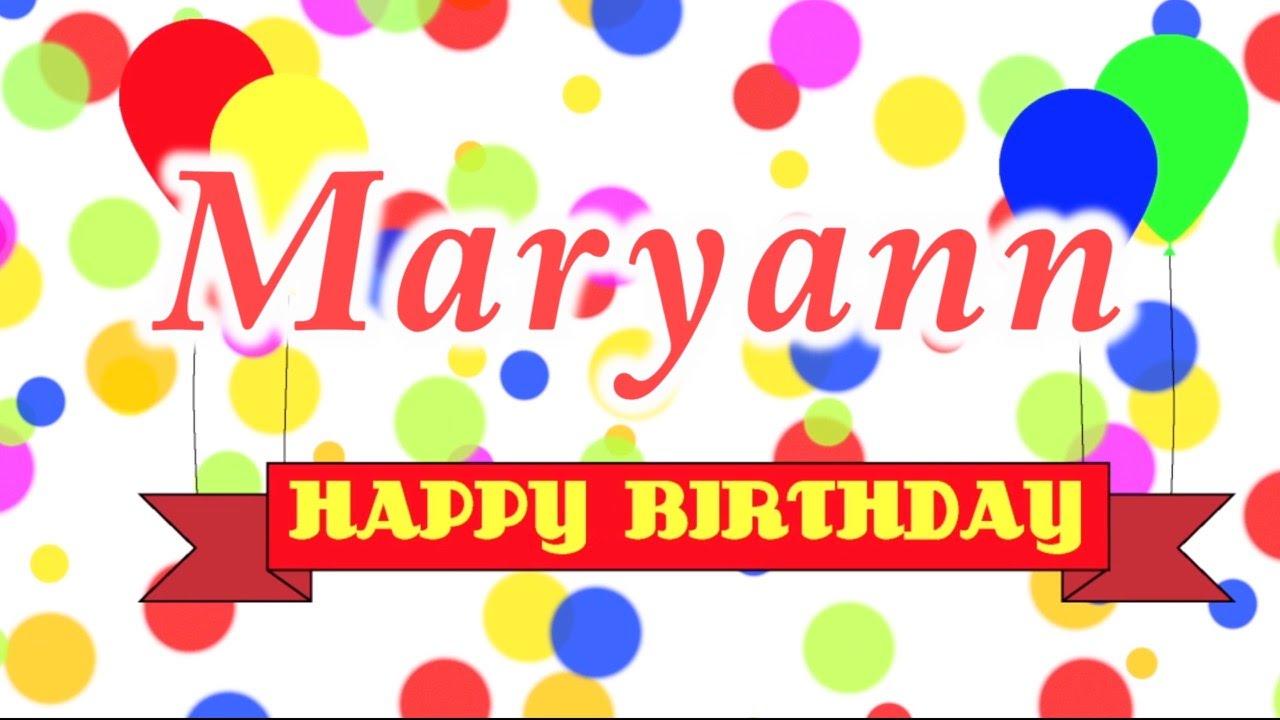 happy birthday mary ann Happy Birthday Maryann Song   YouTube happy birthday mary ann