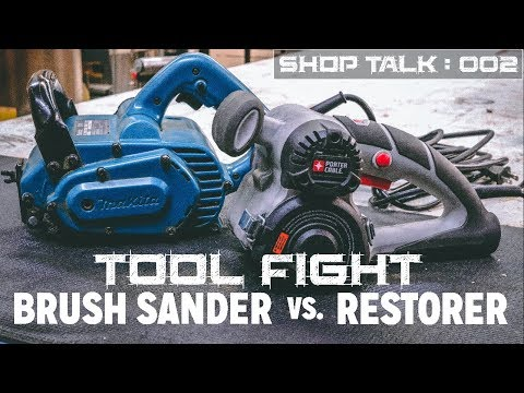 Makita Brush Sander vs. Porter Cable Restorer Tool Comparison – 2018 Review