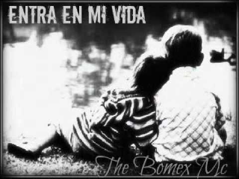 Entra En Mi Vida - The Bomex Mc