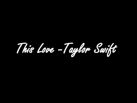 This Love Taylor Swift lyrics HD