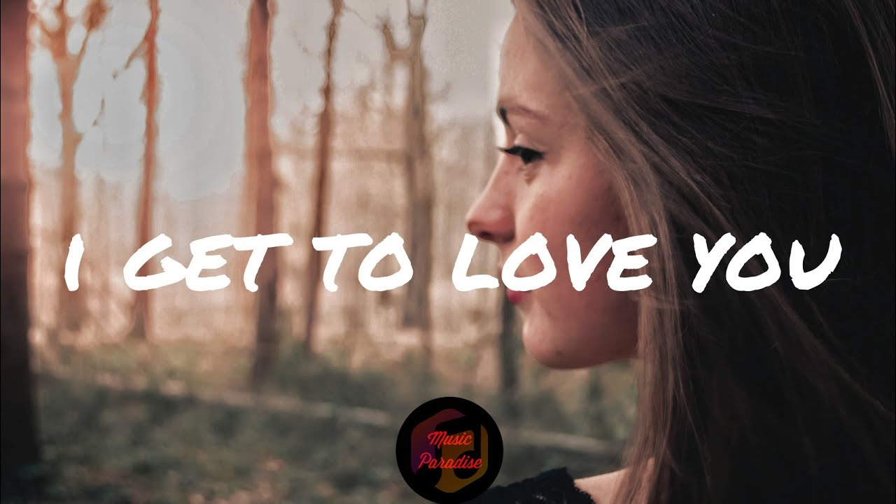 Ruelle I Get To Love You Lyrics Youtube