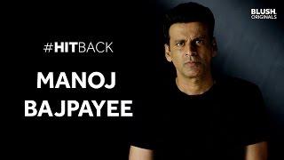 Manoj Bajpayee | #HitBack | Blush Originals & Naam Shabana
