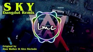 Sky - Alan Walker & Alex Skrindo [LMC Dangdut Remix]