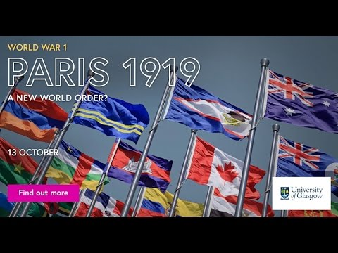 'World War 1: Paris 1919 - A New World Order?' - free online course on FutureLearn.com