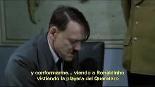 Hitler se entera que Ronaldinho firmo con el Queretaro