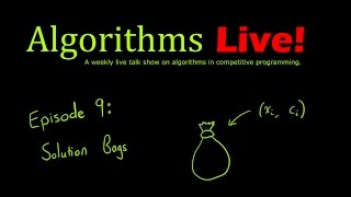 Algorithms Live! Episode 9 - Solution Bags