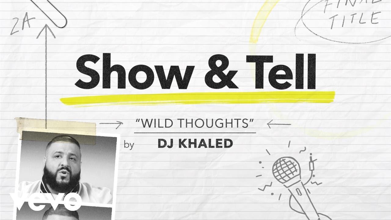 """Download DJ Khaled - Show & Tell: DJ Khaled """"Wild Thoughts"""" ft. Rihanna & Bryson Tiller"""