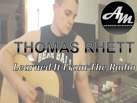 Learned It From The Radio | Thomas Rhett Cover