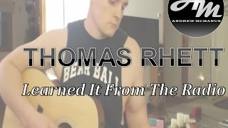 Learned it from the Radio By Thomas Rhett Cover