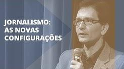 O jornalismo e as redes sociais com Luis Mauro S Martino, Uir Machado e Tales Ab'Saber