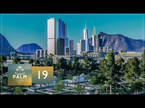 Cities Skylines: Palm Island — EP19 — Downtown Palm Island - Luxury Resort, Zoo & Aquarium