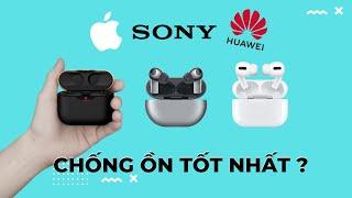 TOP 3 TAI NGHE HAY CÀ KHỊA NHAU NHẤT ! Airpods Pro VS Sony WF-1000XM3 VS Huawei FreeBuds Pro