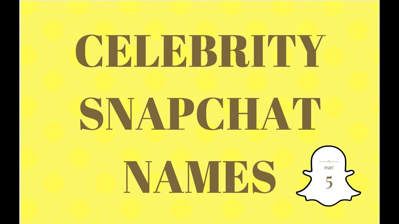 celebrity snapchat names? | Yahoo Answers
