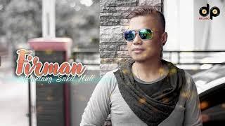 Firman - Pantang Sakit Hati (Official Video Lirik DP RECORD) FULL HD