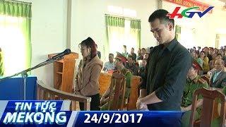 Tử hình kẻ giết chồng người tình chôn xác 2 lần | TIN TỨC MEKONG - 27/9/2017