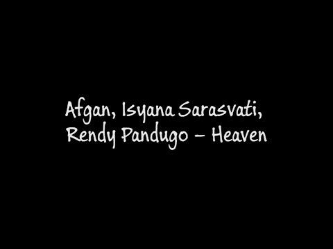 Free Download Afgan, Isyana Sarasvati, Rendy Pandugo - Heaven (lirik) Mp3 dan Mp4