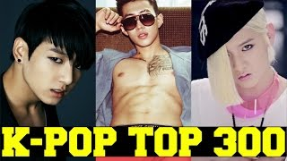 My Top 300 Favorite K-POP SONGS [PART 1 of 6] Male Version