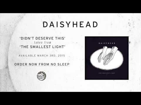 Daisyhead - Didn't Deserve This