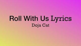 Roll With Us Lyrics (Doja Cat)