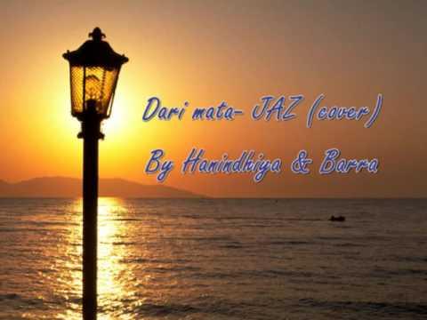 Dari mata Jaz (cover) by Hanindhiya & Barra lirik