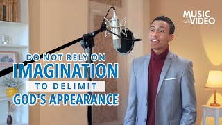 "2021 English Christian Song | ""Do Not Rely on Imagination to Delimit God's Appearance"""