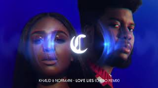 Khalid &amp Normani - Love Lies (CHEBO Remix)