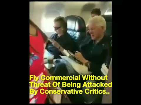 Bill & Hillary Have A Peaceful Commercial Flight While Conservatives Have No Peace.