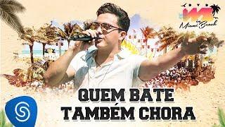 Wesley Safadão - Quem Bate Também Chora [DVD WS In Miami Beach] thumbnail