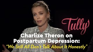 charlize theron on postpartum depression we still all dont talk about it honestly