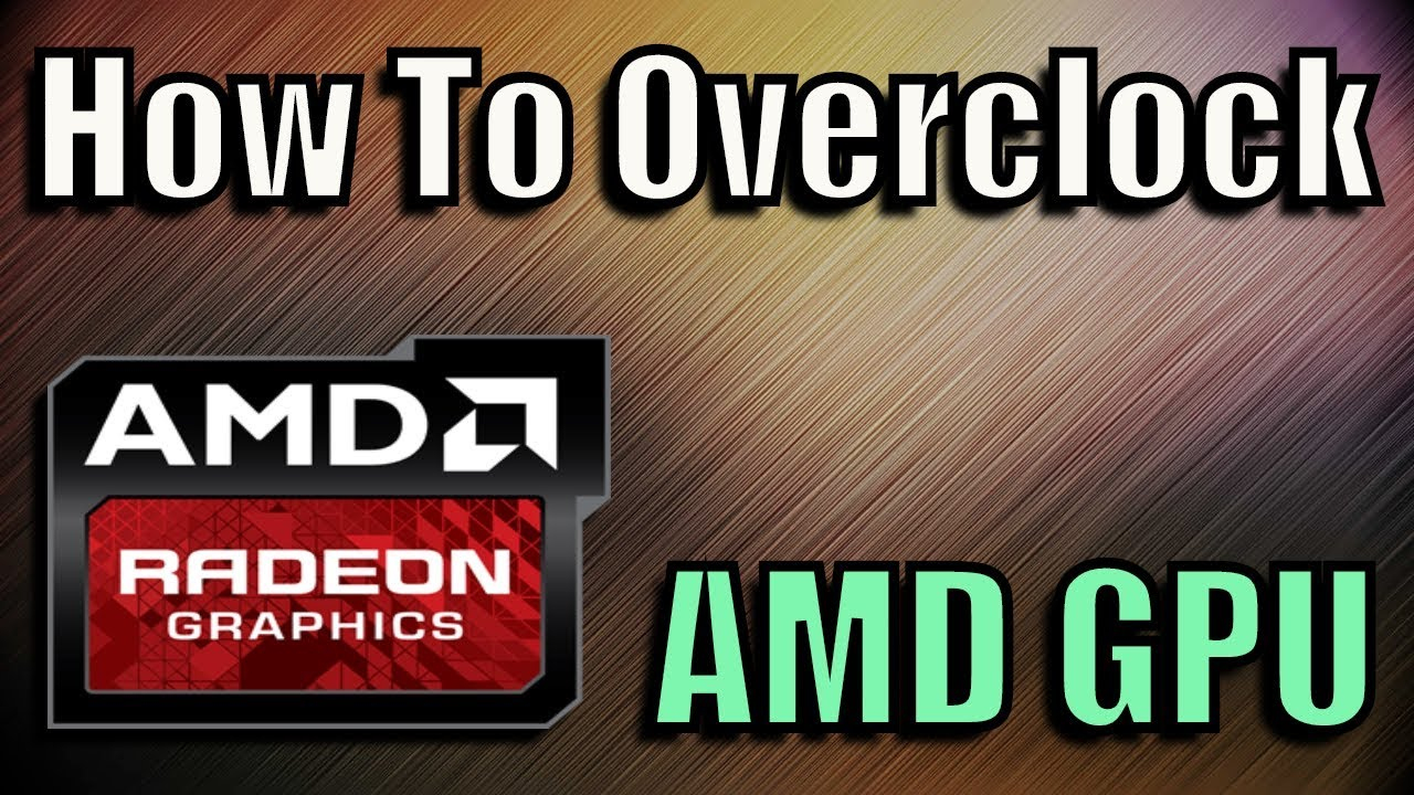 how to overclock my amd graphics card