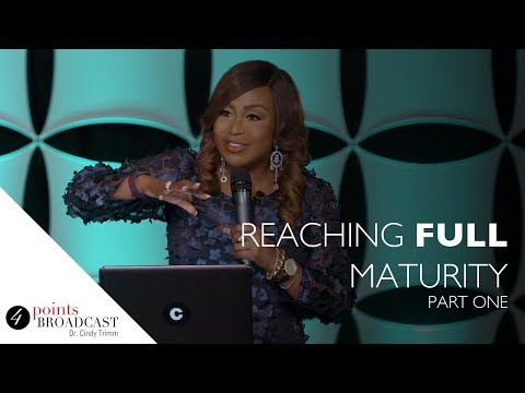 Reaching Full Maturity Part 1 | Dr. Cindy Trimm | The 8 Stages of Spiritual Maturation