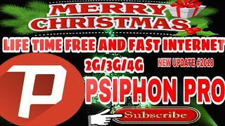 FREE UNLIMITED INTERNET WITH {PSIPHON PRO 2G/3G/4G]♡ (UPDATE#2018 CHRISTMAS GIFT)