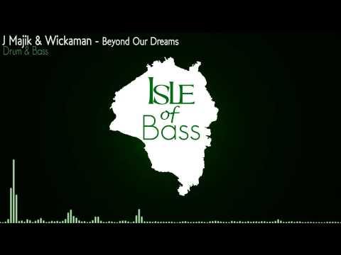 J Majik & Wickaman - Beyond Our Dreams